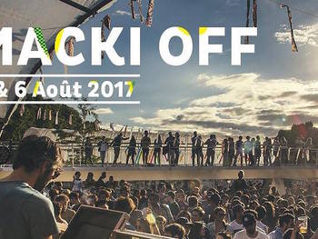 CONCERT a PARIS - MACKI OFF 5 & 6 AOUT a PARIS